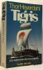 Tigris : A la recherche de nos origines. Heyerdahl Thor