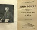Le vrai chevalier de Maison Rouge A.D.J Gonzze de Rougeville 1761-1814 d'après des documents inédits. Lenotre G