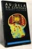Au-delà du cerveau : De l'intelligence biologique à l'intelligence artificielle. Guiod Jacques Jastrow Robert