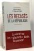 Les recasés de la République. TOULY Jean-Luc LENGLET Roger