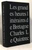 Les grandes heures litteraires de Bretagne. Charles Le Quintrec