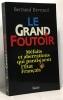 Le grand foutoir - méfaits et aberrations qui paralysent l'état français. Deveaud Bertrand Barrès Maurice