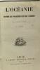 L'Océanie d'après les voyageurs les plus célèbres - 3e édition. Un Homme De Lettre
