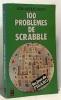 100 problèmes de Scrabble. Blcoh Jean-Jacques