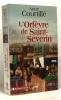L'Orfèvre de Saint-Séverin. Anne Courtillé  Jeannine Balland