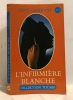 L'Infirmière blanche (Collection Toubib). Charvin René
