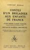 Contes d'un brigadier aux enfants de France - avant propos d'André Fontaine - préface de Raymond Christoflour. Moreau Constant