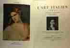 L'art Italien introduction de Raymond Escholier conservateur du Petit Palais- exposition du petit palais - mai-juin-juillet 1935. Escholier Raymond