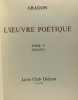 L'oeuvre poétique --- Tome II: 1921-1925 + Tome V: 1930-1933 + Tome VI: 1934-1935. Aragon