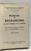 Manuel de secourisme - nouvelle édition revue et corrigée - collection des manuels d'enseignement de la croix-rouge Française. Denier  Legendre