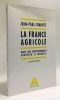La France agricole  2e édition. Dans son environnement européen et mondial. Charvet Jean-Paul