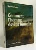 Comment l'homme devint humain. Garaudy Roger