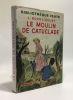 Le moulin de Catuclade --- bibliothèque verte --- illustrations de Chazelle. Bourliaguet L