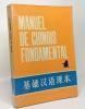 Manuel de chinois fondamental - tome 1. Académie Des Langues De Pékin