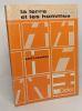 Antoine de Saint-Exupéry -- La terre et les hommes --- préface Jules Roy - textes choisis et présentés par Lucien Adjadji --- les classiques de la ...