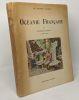 Océanie Française --- illustrations en couleurs de Philippe Tassier --- les grandes escales. Benoit Pierre