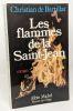 Les Flammes de la Saint-Jean --- avec hommage de l'auteur. Bartillat Christian de