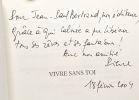 Vivre sans toi --- avec hommage de l'auteur. Bellefroid Pierre