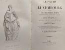 Le Palais du Luxembourg fondé par Marie de Médicis Régente considérablement agrandi sous le règne de Louis Philippe Ier depuis sa fondation 1615 ...