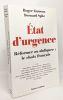 Etat d'urgence : Réformer ou abdiquer  le choix français. Fauroux Roger  Spitz Bernard