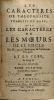 Les caractères de Théophraste traduit du Grec avec les Caractères ou les moeurs de ce siècle - TOME PREMIER - nouvelle édition augmentée. Bruyère Jean ...