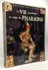 Atlas de l'Egypte Ancienne + La vie quotidienne au temps des Pharaons + A la recherche du trésor de Toutânkhamon --- 3 volumes. Collectif  John Baines ...