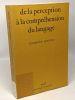 De la perception à la compréhension du langage : Un modèle psycholinguistique du locuteur. Noizet Georges