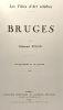 Bruges - coll. Les villes d'art célèbres - ouvrage illustré de 117 gravures. Pilon Edmond