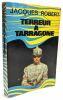 Terreur a Tarragone. ROBERT Jacques
