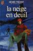 La Neige En Deuil. Troyat Henri