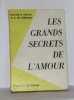 Les grands secrets de l'amour. M.protois Docteur  Gérard A.-m