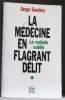 La médecine en flagrant délit. Serge Sanchez