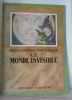 Le monde invisible. Encyclopédie Par L'image