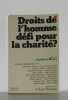 Droits de l'homme  défi pour la charité. Lourdes France) Fondation Jean Rodhain. Colloque Fondation Jean Rodhain. Colloque Fondation Jean Rodhain. ...