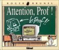 Attention  prof. Brunel  Roger