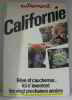 Californie rêve et cauchemar ici s'inventent les vingt prochaines années. Autrement N°31