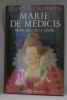 Marie de Médicis  reine  régente et rebelle. Kermina Françoise