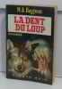 La dent du loup. Rayjean M.a