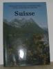 Suisse grande encyclopédie des voyages en europe. Collectif