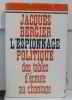 L'espionnage politique des tables d'écoute au chantage. Bergier Jacques