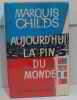 Aujourd'hui la fin du monde. Childs Marquis