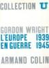 L'Europe en guerre 1939-1945. Wright Gordon
