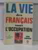 La Vie DES Francais Sous l'Occupation 1. Amouroux