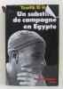 Un substitut de campagne en égypte. El Hakim Tewfik