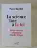La science face à la foi : Lettre ouverte à monsieur Claude Allègre. Grelot  Pierre