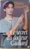 Le secret du docteur Guillard. Arnaud  Thierry