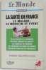 La santé en France: Le médecin  le malade et l'Etat. Bouffechoux  Thierry