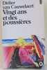 Vingt ans et des poussieres : roman. Cauwelae