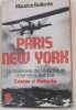 Paris-new york : traversée de l'atlantique d'est en ouest par costes et bellonte. Bellonte Maurice