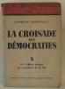 La croisade des démocraties tome deuxième. Champeaux Georges